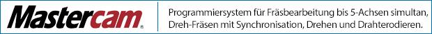 Mastercam - DIE KOMPLETTE CAD/CAM-LÖSUNG FÜR JEDE ANFORDERUNG IN DER FERTIGUNG